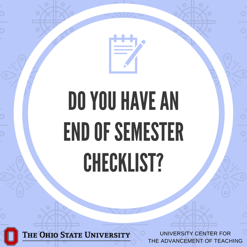 Do you have an end of semester checklist? Here are some ideas: Update your CV, update your teaching portfolio, take time for yourself!