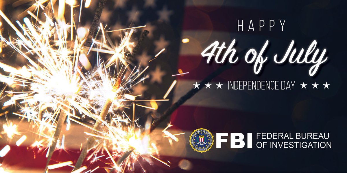 From all of us at the #FBI, we wish everyone a safe and happy #IndependenceDay!