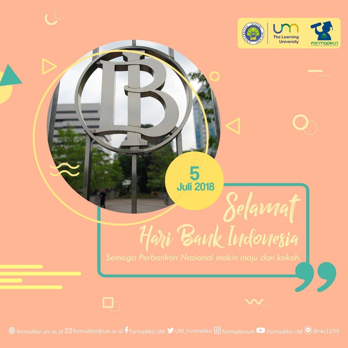 [5 Juli 2018] Selamat Hari Bank Indonesia!  Semoga perbankan Bank Indonesia menjadi lebih komprehensif sehingga dapat mendorong pertumbuhan ekonomi dan meningkatkan pelaksanaan kebijakan moneter.  #BidikmisiBerprestasiTiadaHenti #FormadiksiUMSukses #haribankindonesia