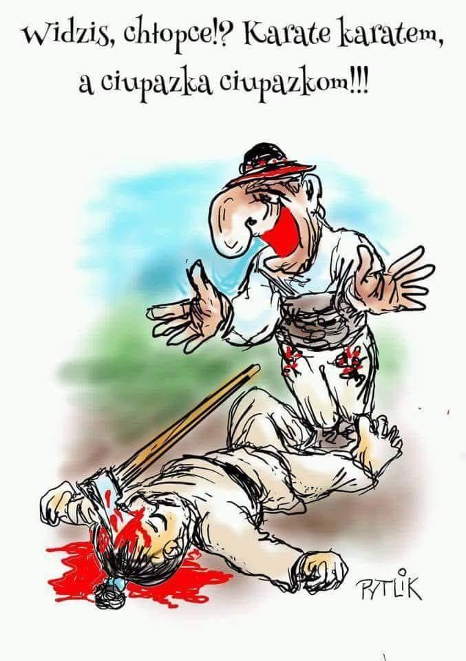 Znalezione obrazy dla zapytania: karate karatem a siekierka siekierką