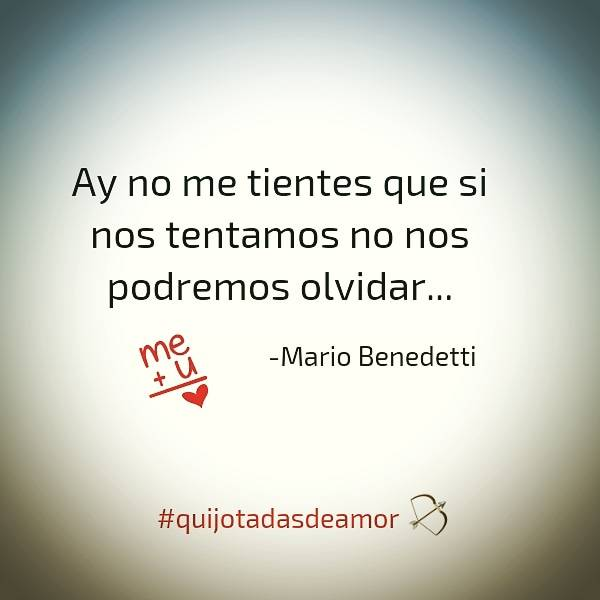 Quijotadas De Amor On Twitter Quijotadasdeamor No Me Tientes