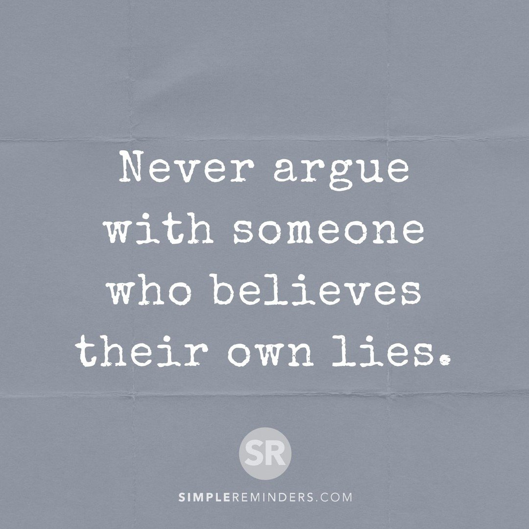 Simple Reminders On Twitter Never Argue With Someone Who Believes