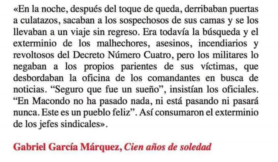 Cuando Gabo escribió esta novela tenía un ojo puesto en nuestra  realidad. Si hoy sentimos tan cercano lo que nos cuenta es, en parte,  porque el país es el mismo. El país del eterno retorno a la barbarie  #NosEstanMatando