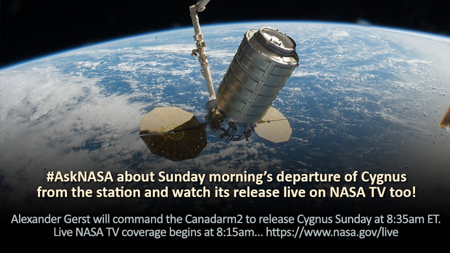 .@NASA TV will televise when @Astro_Alex releases the #Cygnus cargo craft with the @csa_asc #Canadarm2 starting at 8:15am ET Sunday. We'll also answer your #AskNASA questions. https://t.co/yuOTrYN8CV
