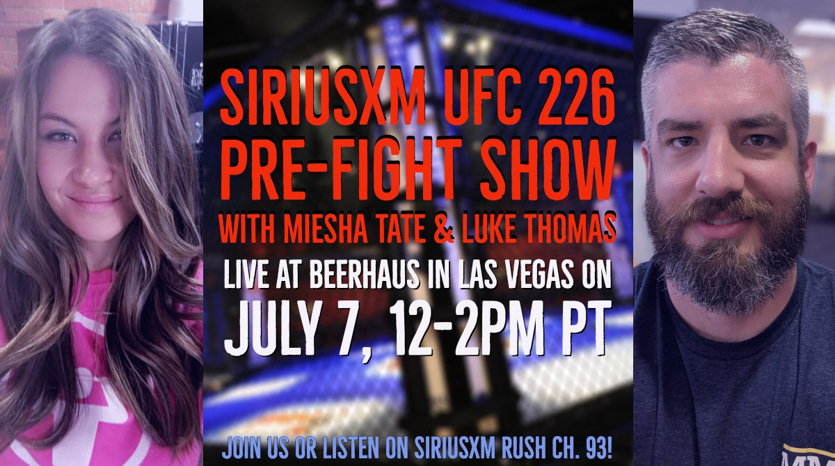 *REMINDER* SiriusXM Rush 93 is bringing you a UFC 226 pre-show hosted by @lthomasnews & @MieshaTate with special guest appearances from @SixGunGibson & @FunkMaster_UFC!! Join us in person or on your radio Saturday, July 7th from 12-2 PT (3-5pm ET) at Beerhaus at @theparkvegas!!