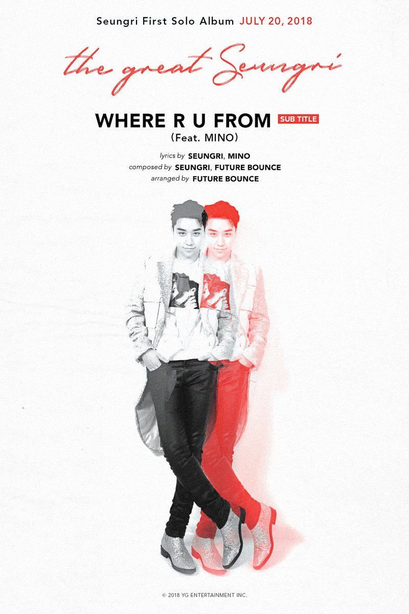#SEUNGRI 'THE GREAT SEUNGRI' TITLE POSTER #2 🎼 Title song : '셋 셀테니 (1,2,3!)' 🎼 Sub-title song : 'WHERE R U FROM (Feat. MINO)'  1st Solo Album '#TheGreatSeungri' ✅ 2018.07.20  #승리 @ForvictoRi #BIGBANG #빅뱅   #WHERE_R_U_FROM#YG