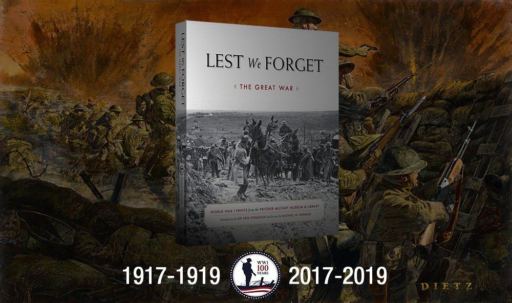 lest we forget the great war world war i prints from the pritzker military museum library