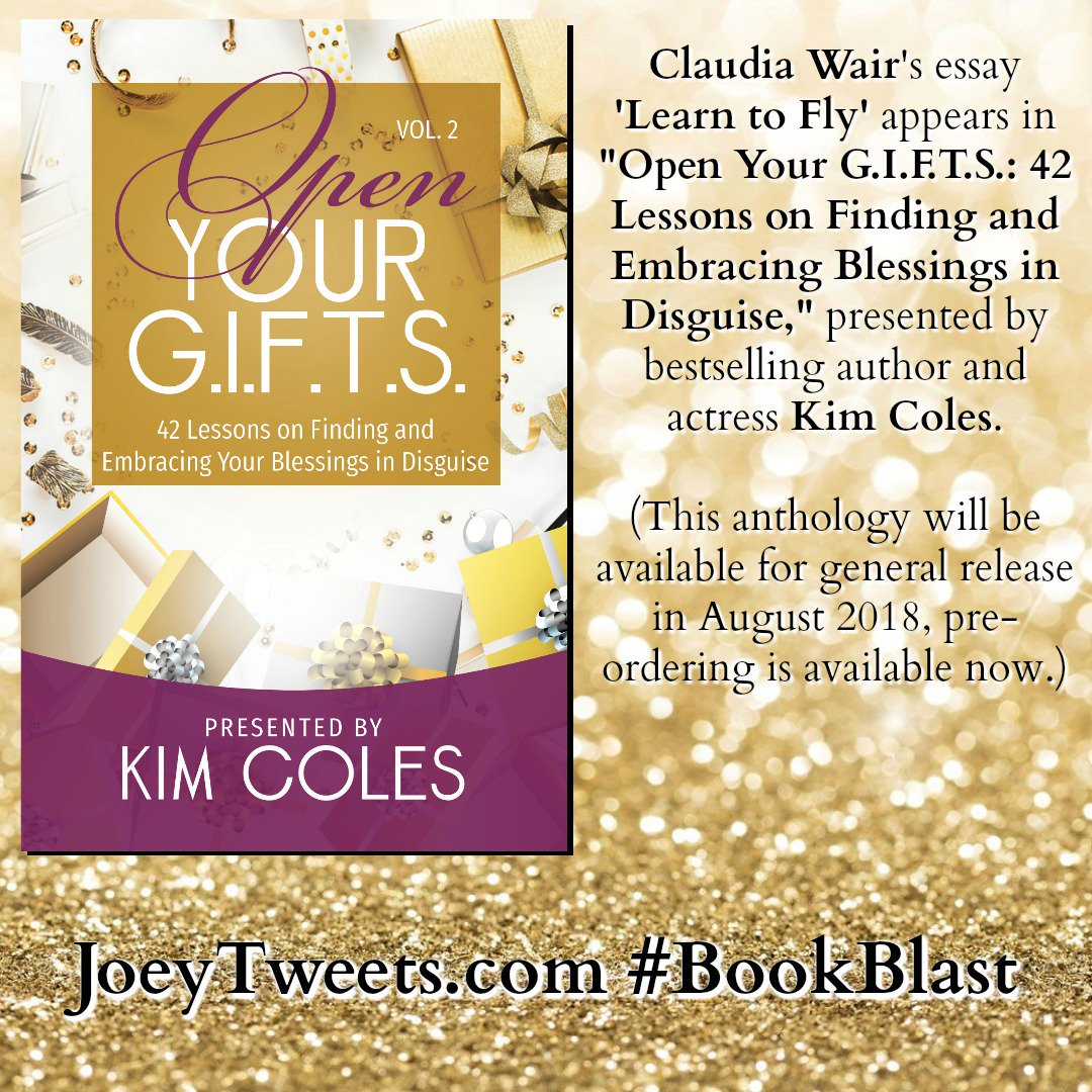 Kimcoles Hashtag On Twitter  Essay Learn To Fly Appears In Open Your Gifts Volume    Lessons On Finding And Embracing Blessings In Disguise Presented By  Kimcoles