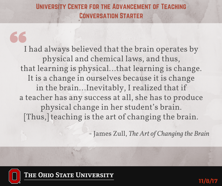 """""""Teaching is the art of changing the brain"""" -James Zull. What are your thoughts on teaching and learning? #UCATconvo"""