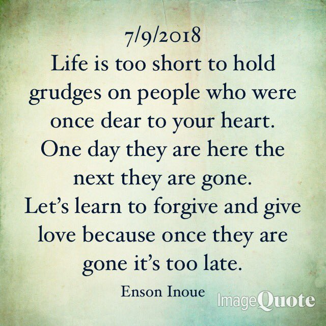 Enson Inoue On Twitter 792018 Life Is Too Short To Hold Grudges