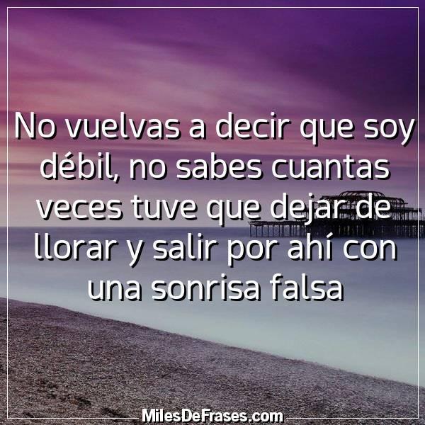 Frases En Imágenes Twitterissä No Vuelvas A Decir Que Soy
