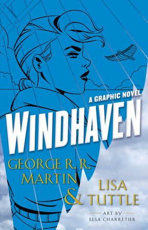 The high flying fantasy novel co authored by GRRM and the talented Lisa Tuttle is being rereleased from @randomhouse today in Graphic Novel form! Illustrated by Marvel Comics artist @e_charretier Get Windhaven graphic novel today! MINION MESSAGE :D ow.ly/33iR30kB1lZ