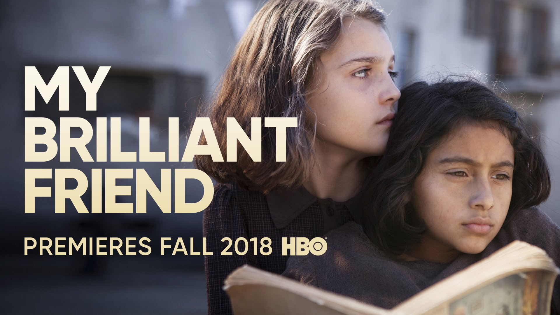 HBO's My Brilliant Friend; Based On The Book Series By