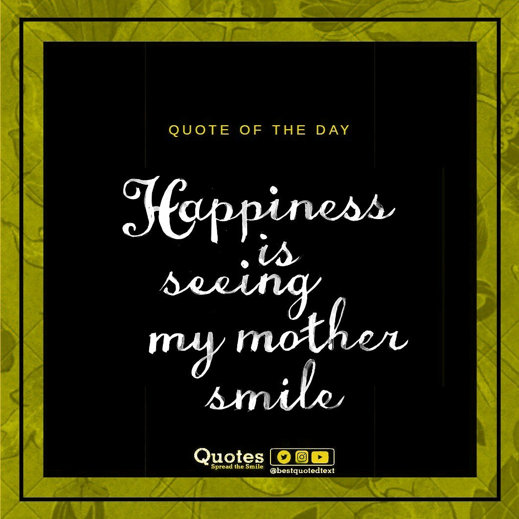 Quotes On Twitter Quote Loveis Happiness Mother Smile