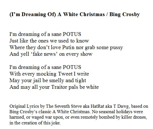 putin nor grab some pussy and yell fake news on every show im dreaming of a sane potus with every mocking tweet i writepictwittercomuqogwnpipn - Im Dreaming Of A White Christmas Lyrics