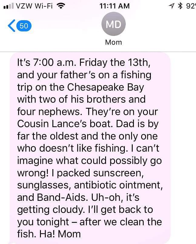 #TextsFromMother #fridaythe13th #fishing #mom #dad #whatcouldpossiblygowrong #StayTuned