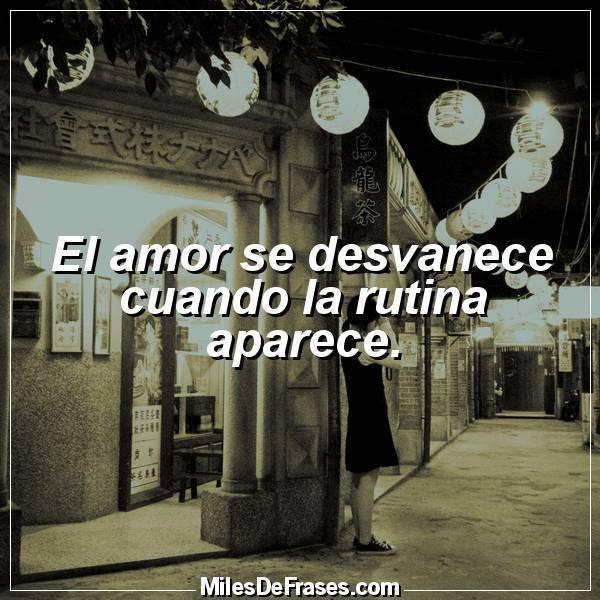 Frases En Imágenes Twitterissä El Amor Se Desvanece Cuando