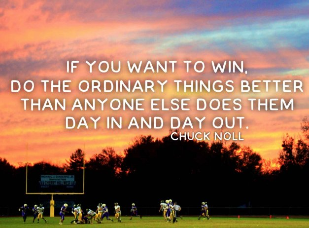 """""""If you want to win, do the ordinary things better than anyone else does them day in and day out.""""~Chuck Knoll #motivation #life #greatness #success #football"""