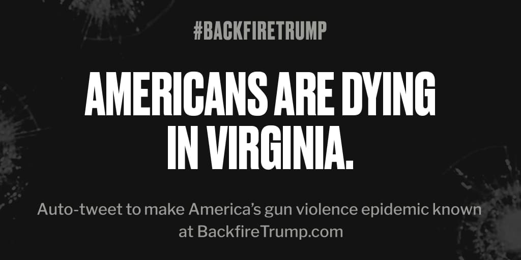 #Virginia is suffering today after fatal shooting. #POTUS, stop the bloodshed. #BackfireTrump