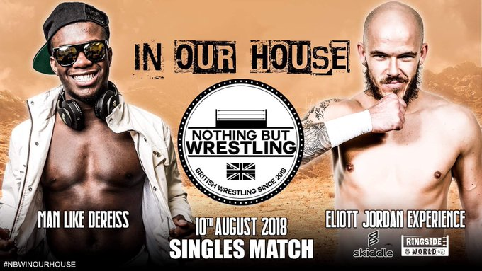 Just in case you missed it! First match announced for #NBWINOURHOUSE the debut of @DEREISS_ as he take on @ElliottJordanXP ! tickets available Photo