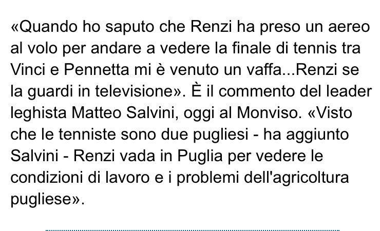 Salvini sta andando, con soldi nostri, a Mosca a vedere la finale del campionato del mondo di calcio, Pur non essendoci l'Italia. Mi vengono in mente queste sue parole pronunciate quando Renzi andò a New York a vedere la finale di tennis tutta italiana Pennetta-Vinci.