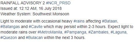 RAINFALL ADVISORY 2 #NCR_PRSD  Issued at: 12:12 AM, 16 July 2018 Weather System: Southwest Monsoon