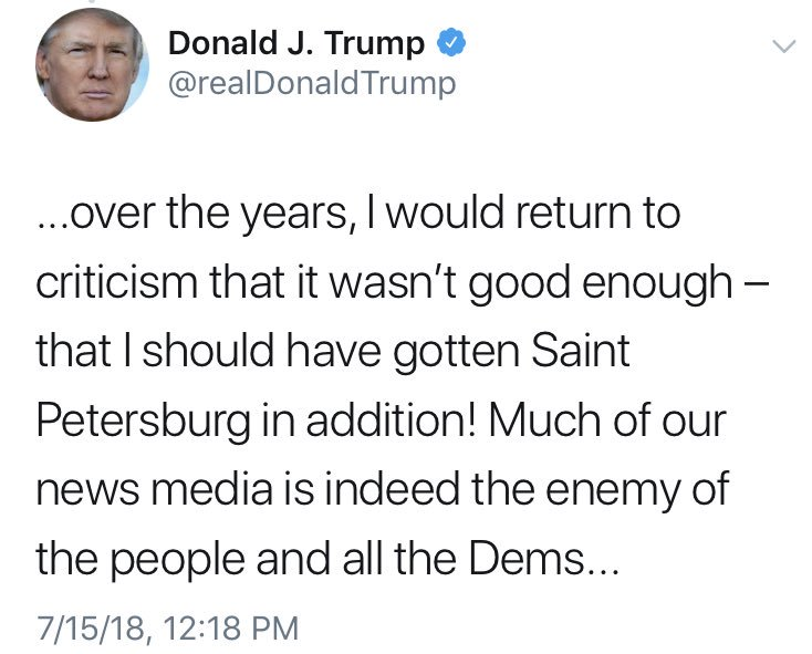 Trump, on his way to meet Putin (a man who jails and kills journalists), says that 'much of our news media is indeed the enemy of the people.'