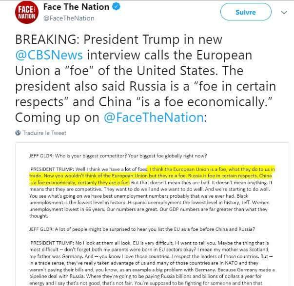 Pour Donald Trump, l'Union européenne est le premier ennemi des Etats Unis. Un ennemi au sens plein du terme alors que la Russie ne l'est que 'sous certains aspects' et la Chine ne l'est qu''économiquement'...