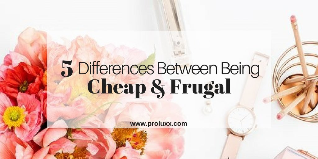 5 Differences Between Being Cheap &amp; Frugal Click here https://www. proluxx.com/blog/5-differe nces-between-being-cheap-frugal &nbsp; …  #financialfreedom #finance #lifestyleblogger #retirement #successful #motivation #businesswoman #entrepreneur #startup #businessowner #boss<br>http://pic.twitter.com/rFC87C7UpK