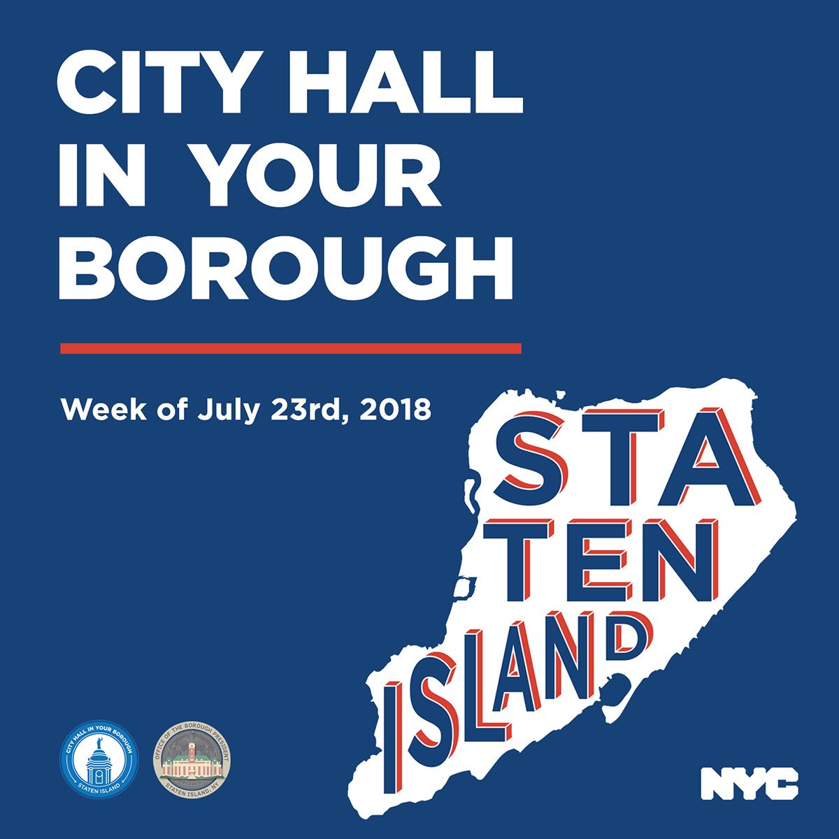 City Hall In Your Borough is a chance to bring government to the people — to the New Yorkers we're fortunate enough to serve. Join us the week of July 23rd #onStatenIsland.