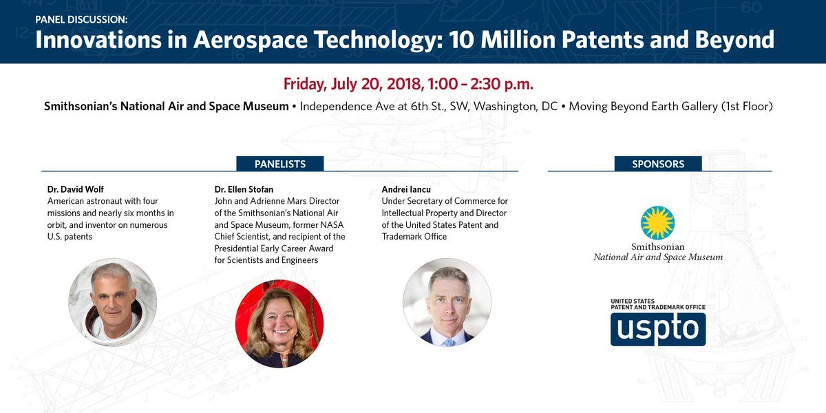 On July 20, see #USPTO Dir. Andrei Iancu talk with @airandspace Director @EllenStofan and American astronaut Dr. David Wolf. They'll discuss aerospace technology and #10MillionPatents. Event info: https://t.co/qyMgHpafYU.