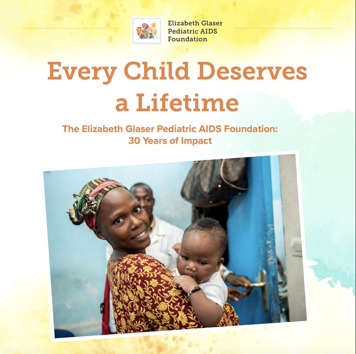 Every child deserves a lifetime. As @EGPAF celebrates its 30th anniversary - we are more committed than ever to ending #AIDS in children. Read more: https://t.co/qDTBw6YlRB #AIDS20182#EGPAF30018