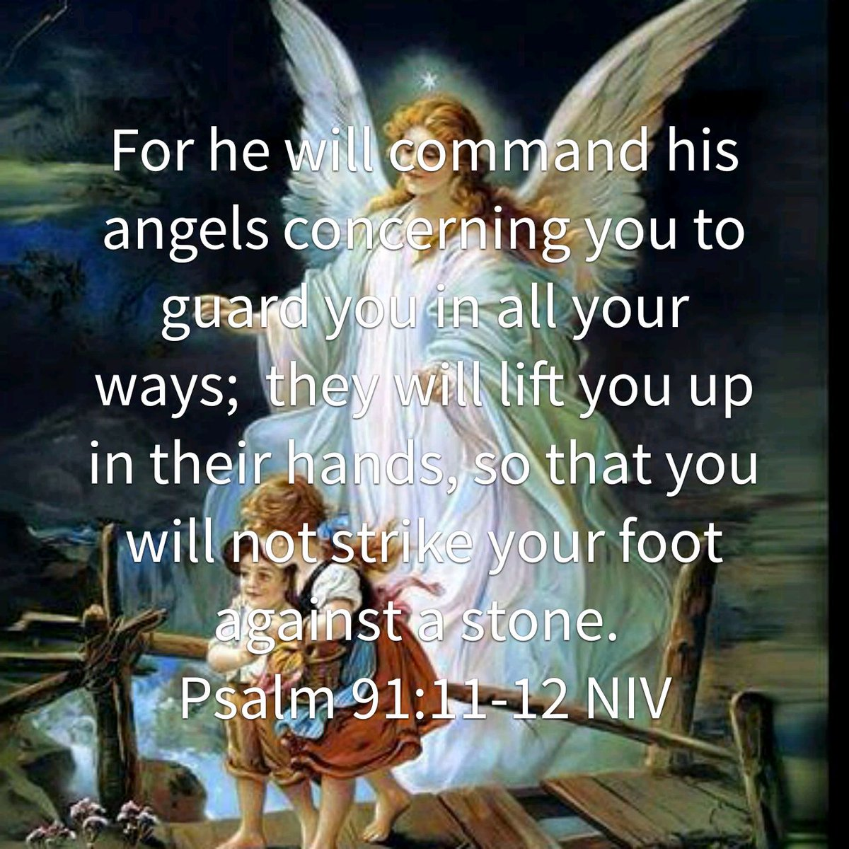 Eddie Moser On Twitter For He Will Command His Angels Concerning You To Guard You In All Your Ways They Will Lift Y Https T Co Ccin6ra7r8 Https T Co 3duhfthug8