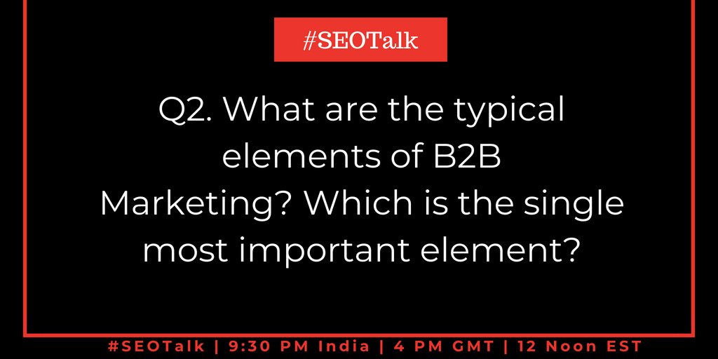 Q2. What are the typical elements of B2B Marketing? Which is the single most important element?  #SEOTalk <br>http://pic.twitter.com/7XfVi4ja4F