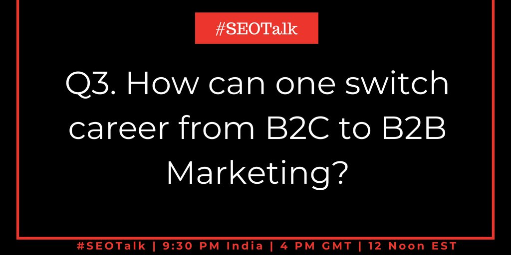 Q3. How can one switch career from B2C to B2B Marketing?  #SEOTalk <br>http://pic.twitter.com/Ux1sx8rXTp