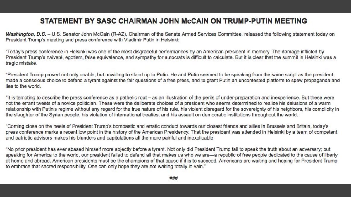 """Sen. John McCain responds;  """"Today's press conference in Helsinki was one of the most disgraceful performances by an American president in memory... it is clear that the summit in Helsinki was a tragic mistake."""""""