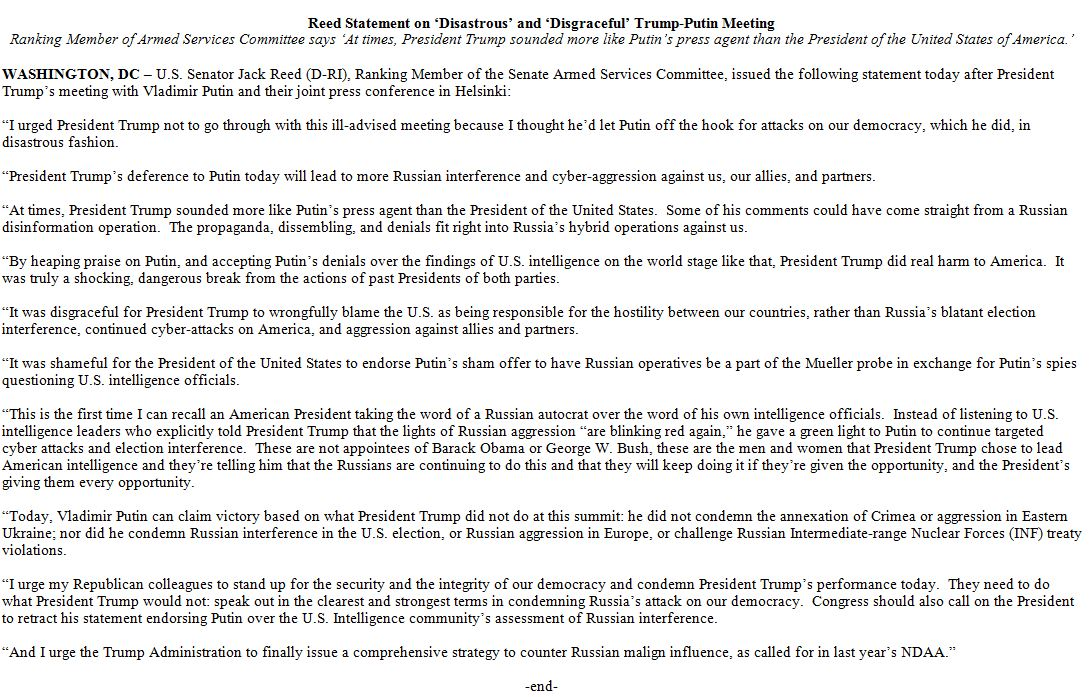Top D on Senate Armed Services Cmte, @SenJackReed: 'By heaping praise on Putin, and accepting Putin's denials over the findings of U.S. intelligence on the world stage like that, President Trump did real harm to America.'