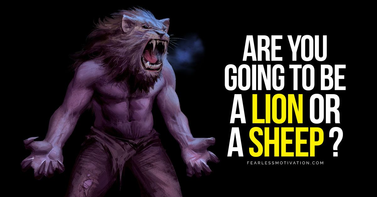 Are you going to be a LION or a sheep ? The king of the jungle or another insignificant NUMBER in the herd? A respected boss or slave to a boss? A LEADER or a FOLLOWER? buff.ly/2NfRIky