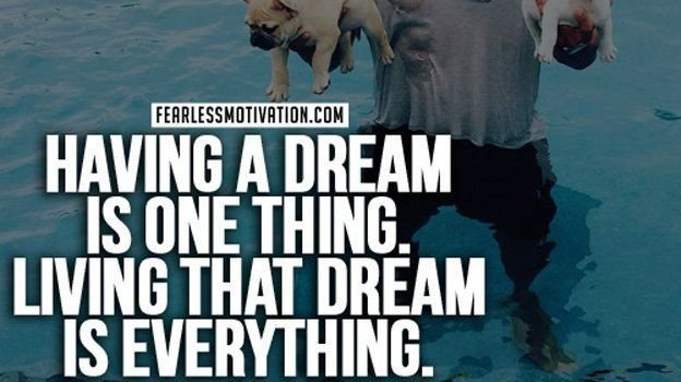 Having a DREAM is one thing, LIVING that dream is EVERYTHING. Never stop working for it!