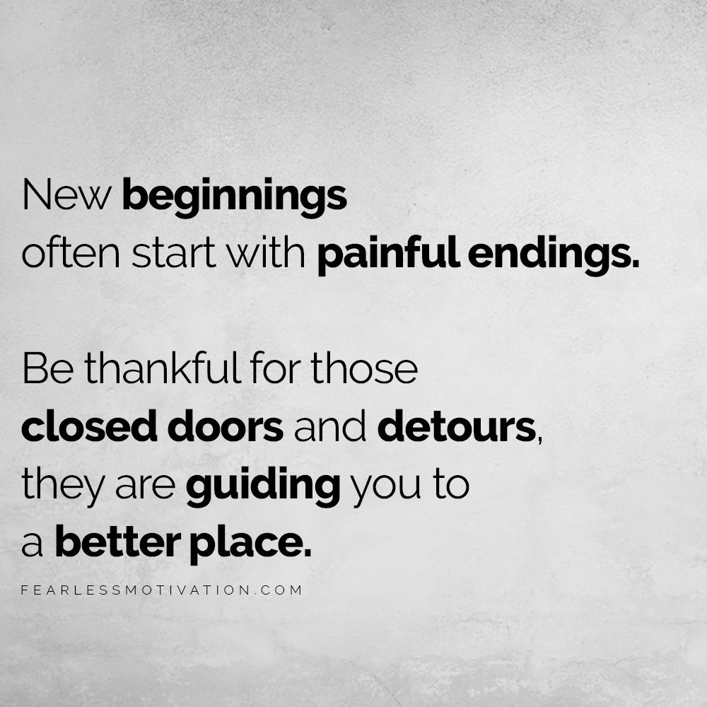 Be thankful for those closed doors. They are guiding you to a better place.