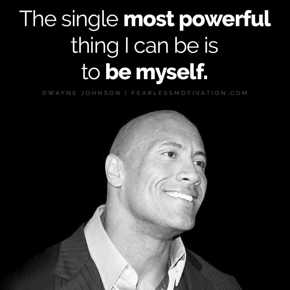 The most powerful YOU is the REAL YOU. @TheRock