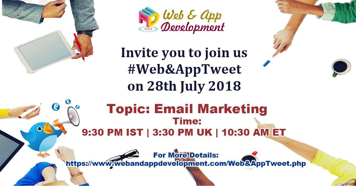 Web &amp; App Development invite you to participate in #Web&amp;AppTweet on 28th July 2018 at 9:30 PM IST | 3:30 PM UK | 10:30 AM ET Topic: #EmailMarketing #DigitalMarketing #SEOTalk <br>http://pic.twitter.com/qdgMRIoCVw