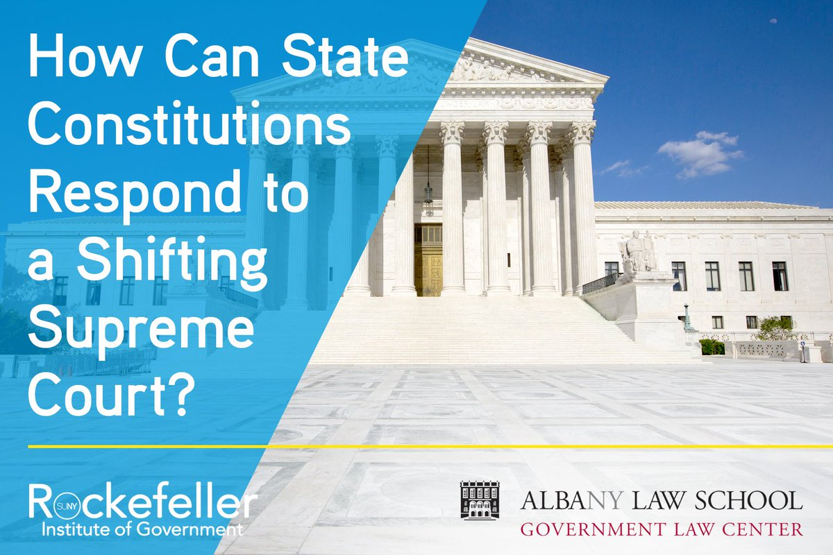Join the Rockefeller Institute and @AlbanyGLC this Thursday to learn how state constitutions can continue to protect important rights in the era of a more conservative #SCOTUS.  Details: https://t.co/JcOILVZYrM