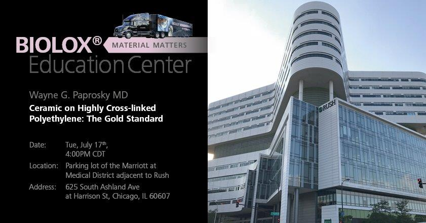 The Ceramic Experts On Twitter BIOLOXR Truck Is Stopping Today RushMedical Center Chicago Il Join Dr Wayne G Paprosky To Learn More About