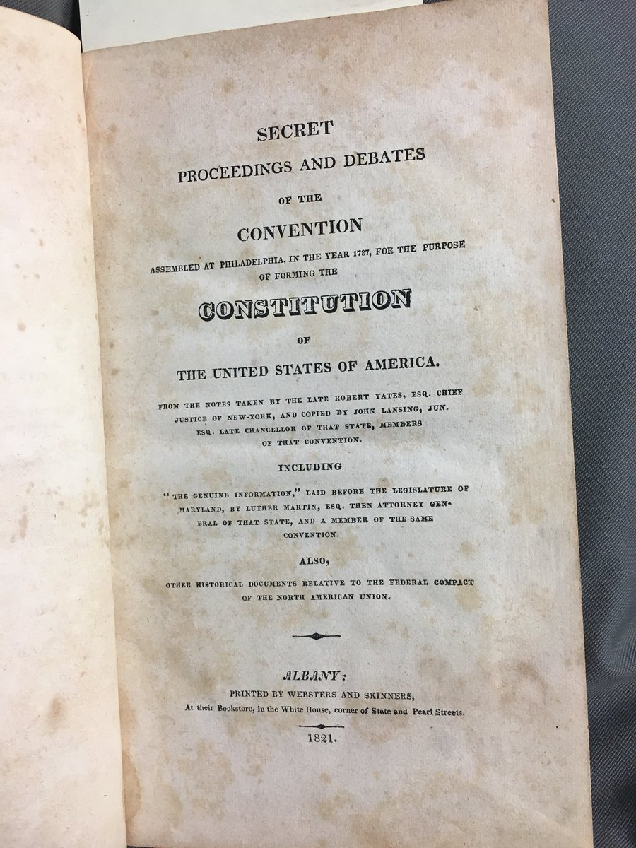 Being consulted in the archives this week: Secret Proceedings and Debates of the Federal Convention. Albany: Websters and Skinners, 1821. https://t.co/3b3gqw1u8R