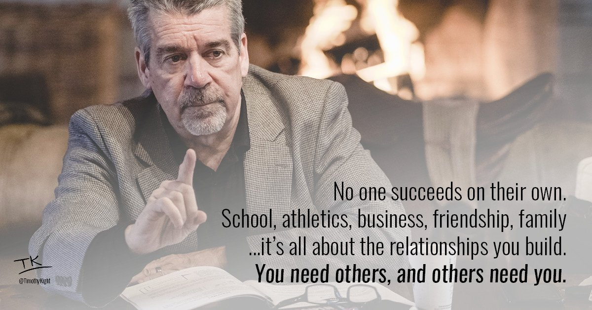 Nothing is more important than the relationships you build.