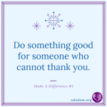 Do something good for someone who can not thank you ... ... Make a difference today #MAD