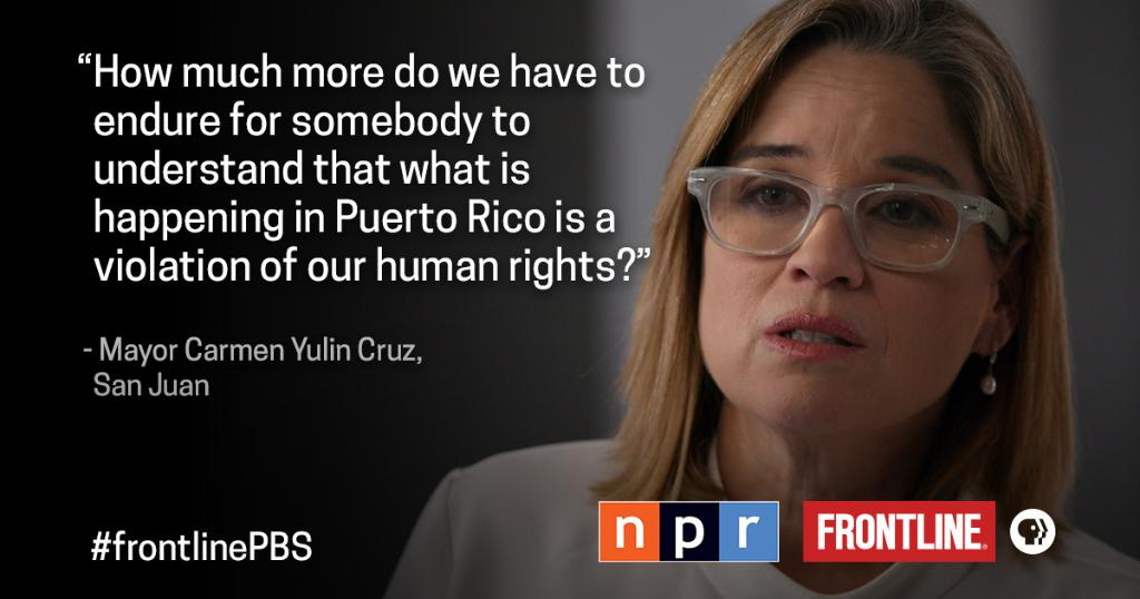 San Juan Mayor @CarmenYulinCruz said the word 'power' conveys what Puerto Ricans feel they don't have. 'We have no 'power.'' #frontlinePBS https://t.co/xQ5vYZ4Cae