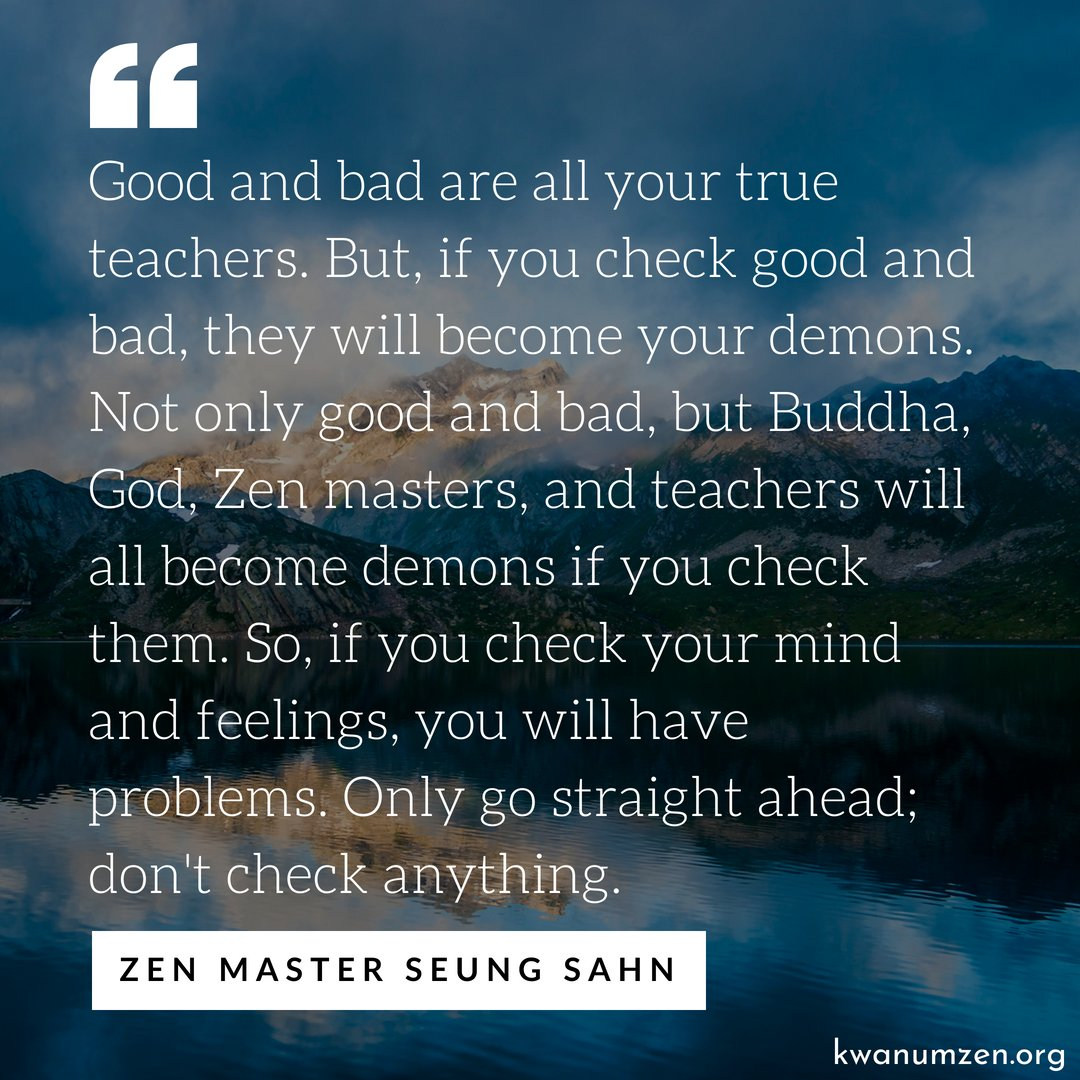 Kwanumschoolofzen On Twitter Good And Bad Are All Your True