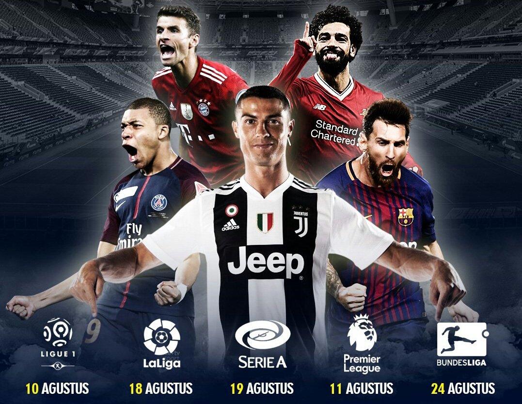2018-2019 Start: #Ligue1 : 10 Agustus (?) #Laliga : 18 Agustus (SCTV) #SerieA : 19 Agustus (Semoga Ada TV Lokal Ambil Hak Siarnya) #EPL : 11 Agustus (MNCTV & RCTI) #Bundesliga : 24 Agustus (?) #UCL , #UEL , #UEFASuperCup : RCTI